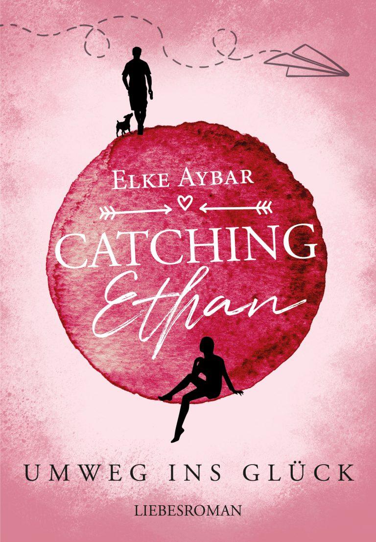 ungecovert - Buchcover und Branding Buchcover Catching Ethan: Umweg ins Glück - Elke Aybar