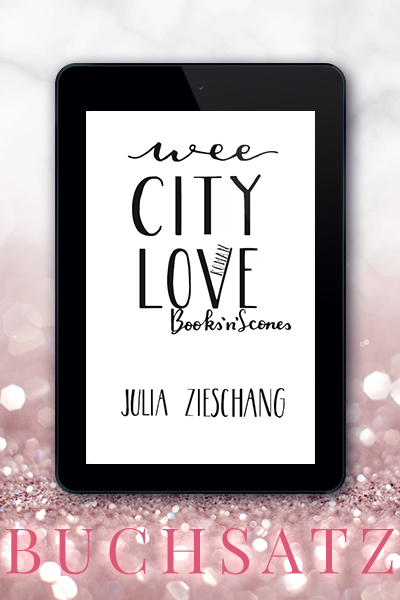 Portfolio Referenz Buchsatz Wee City Love: Books'n'Scones - Julia Zieschang