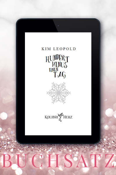 Portfolio Referenz Buchsatz Hundert minus einen Tag - Kim Leopold