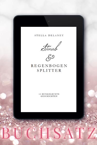 Portfolio Referenz Buchsatz Staub und Regenbogensplitter - Stella Delaney
